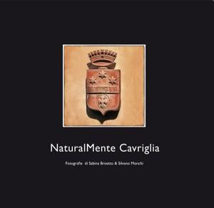 NaturalMente Cavriglia, Fotografie di Sabina Broetto e Silvano Monchi